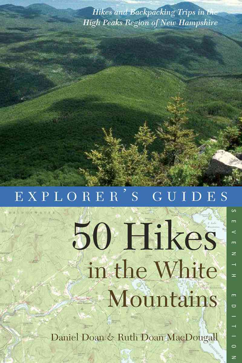 Explorer's Guide 50 Hikes in the White Mountains By Doan, Daniel/ MacDougall, Ruth Doan