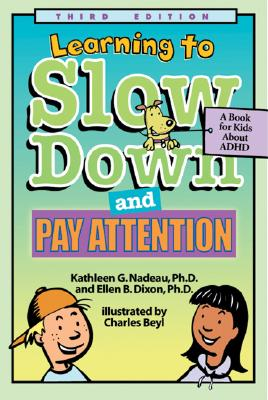 Learning To Slow Down & Pay Attention By Nadeau, Kathleen G./ Dixon, Ellen B./ Beyl, Charles (ILT)